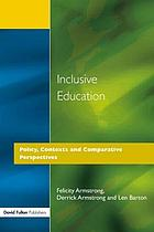 Inclusive education : policy, contexts and comparative perspectives