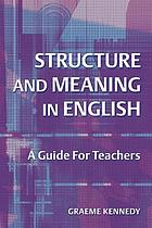 Structure and meaning in English : a guide for teachers