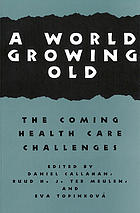 A world growing old : the coming health care challenges