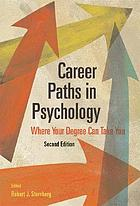 Career paths in psychology : where your degree can take you
