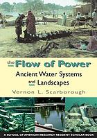 Flow of power : ancient water systems and landscapes