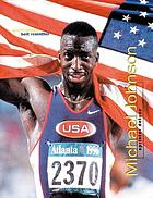 Michael Johnson : sprinter deluxe