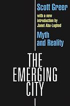 The emerging city; myth and reality