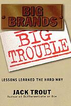 Big brands, big trouble : lessons learned the hard way