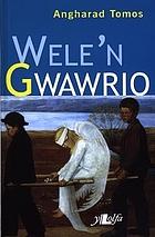 Wele'n gwawrio