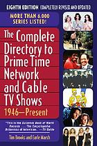 The complete directory to prime time network and cable TV shows, 1946-present