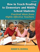 How to teach reading to elementary and middle school students : practical ideas from highly effective teachers