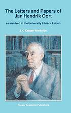 The letters and papers of Jan Hendrik Oort : as archived in the University Library, Leiden