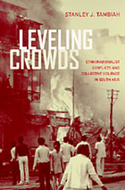Leveling crowds : ethnonationalist conflicts and collective violence in South Asia