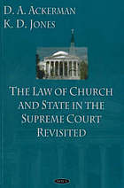 The law of church and state in the Supreme Court revisited