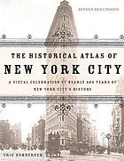 The historical atlas of New York City : a visual celebration of 400 years of New York City's history