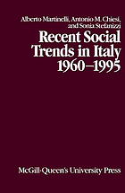 Recent social trends in Italy, 1960-1995 / Alberto Martinelli, Antonio M. Chiesi, and Sonia Stefanizzi