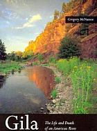 Gila : the life and death of an American river