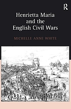 Henrietta Maria and the English civil wars