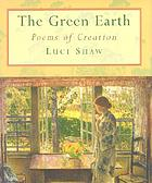 The green earth : poems of creation