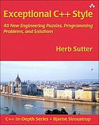 Exceptional C++ style : 40 new engineering puzzles, programming problems, and solutions