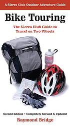 Bike touring : the Sierra Club guide to travel on two wheels