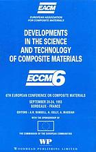 Developments in the science and technology of composite materials : 6th European Conference on Composite Materials, September 20-24, 1993, Bordeaux, France