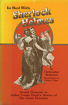 In bed with Sherlock Holmes sexual elements in Arthur Conan Doyle's stories of the great detective