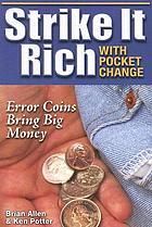 Strike it rich with pocket change : error coins can bring big money