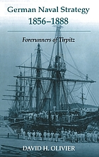 German naval strategy, 1856-1888 : forerunners to Tirpitz