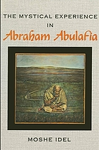 The mystical experience in Abraham Abulafia