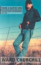 From a native son : selected essays in indigenism, 1985-1995