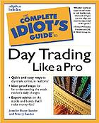 The complete idiot's guide to day trading like a pro