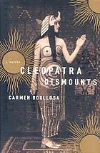 Cleopatra dismounts : a novel