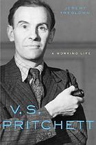 V.S. Pritchett : a working life