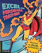 Excel 2003 personal trainer : [become an Excel superhero!]