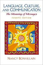 Language, culture, and communication : the meaning of messages