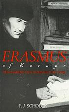 Erasmus of Europe : the making of a humanist, 1467-1500
