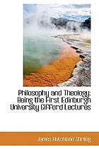 Philosophy and theology, being the first Edinburgh university Gifford lectures