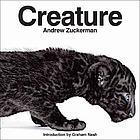 Creature / Andrew Zuckerman