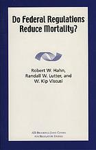 Do federal regulations reduce mortality?