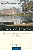 The Pemberley chronicles : a companion volume to Jane Austen's Pride and prejudice The Pemberley chronicles : the acclaimed Pride and Prejudice sequel series