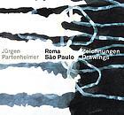 Jürgen Partenheimer, Roma - São Paulo : Zeichnungen; [... ersch. anl. der Ausstellung Jürgen Partenheimer, Roma - São Paulo, Zeichnungen/Drawings, 8. 4. - 9. 7. 2006 Staatliche Kunsthalle Karlsruhe; 10. 3. - 22. 4. 2007 Pinacoteca do Estado de São Paulo; 19. 7. - 20. 10. 2007, Nietzsche-Haus, Sils-Maria]