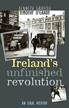 Ireland's unfinished revolution : an oral history