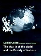 The wealth of the world and the poverty of nations