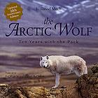 The Arctic wolf : ten years with the pack