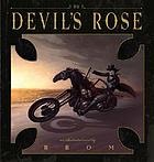 The devil's rose : an illustrated novel