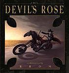 The devil's rose : an illustrated novel