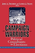 Campaign warriors the role of political consultants in elections