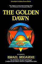 A garden of pomegranates; an outline of the QabalahThe Golden Dawn : a complete course in practical ceremonial magic : the original account of the teachings, rites, and ceremonies of the Hermetic Order of the Golden Dawn (Stella Matutina)