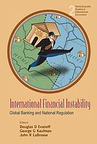 International financial instability : global banking and national regulation