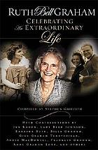 Ruth Bell Graham : celebrating an extraordinary life