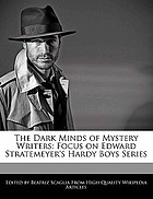 The dark minds of mystery writers : focus on Edward Stratemeyer's Hardy Boys series