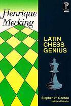 Henrique Mecking : Latin chess genius