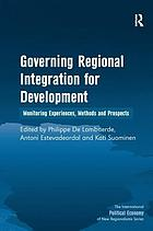Governing regional integration for development : monitoring experiences, methods and prospects